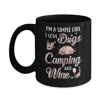 I'm A Simple Girl I Love Dogs Camping And Wine Mug