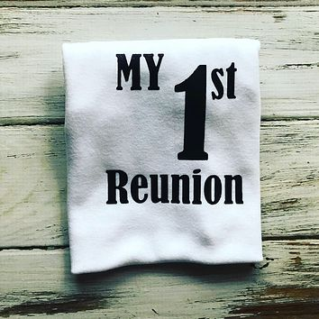 My 1st Reunion shirt or Onesuit