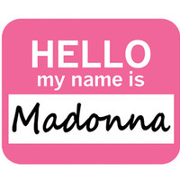 Madonna Hello My Name Is Mouse Pad