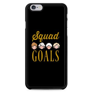 Squad Goals The Golden Girls iPhone 6 / 6S Case