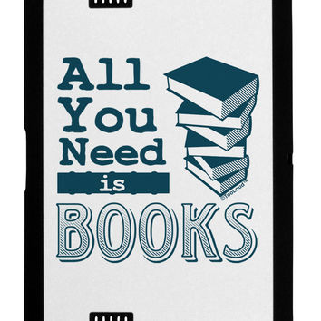 All You Need Is Books Kindle Fire HD 7 2nd Gen Cover