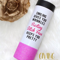 Smiling Gives You Wrinkles Resting B*tch Face Keeps You Pretty // Glitter Dipped To - Go / Travel Mug