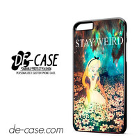 Stay Weird Alice In Wonderland Nebula DEAL-10125 Apple Phonecase Cover For Iphone 6/ 6S Plus