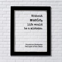 Without music, life would be a mistake - Friedrich Nietzsche Twilight of the Idols Gift for Musician