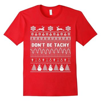 Don't Be Tachy Ugly Christmas Sweater For Nurse