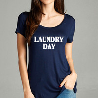 Laundry Day Graphic Tshirt Shirt Tee Top
