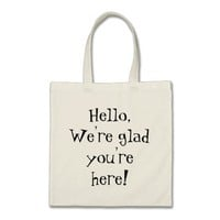 Hello, we're glad you're here Tote Budget Tote Bag
