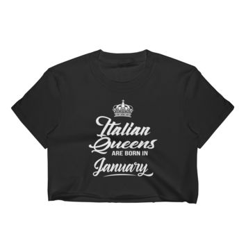 Italian Queens Are Born In January - Women's Crop Top