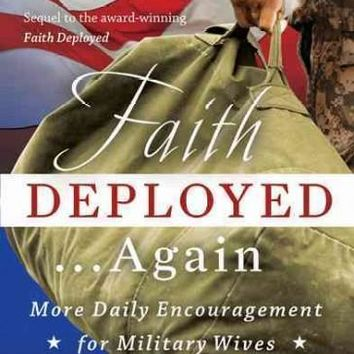 Faith Deployed... Again: More Daily Encouragement for Military Wives