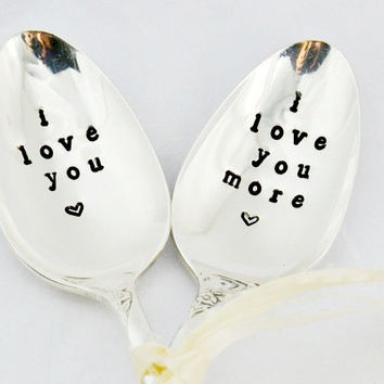 i love you, i love you more, hand stamped vintage spoon, wedding present- anniversary gift- gift for couple.