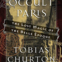 Occult Paris: The Lost Magic of the Belle Epoque