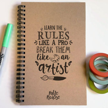 Writing journal, spiral notebook, cute diary sketchbook - Learn the rules like a pro break them like an artist, Pablo Picasso quote