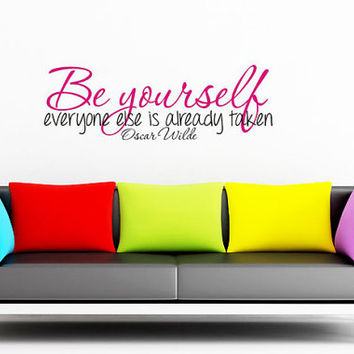 Oscar Wilde - Be yourself - everyone else is already taken - Art Wall Decals Wall Stickers Vinyl Decal Quote Wall Decal