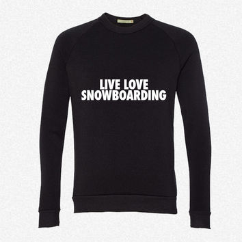 Live Love Snowboarding fleece crewneck sweatshirt