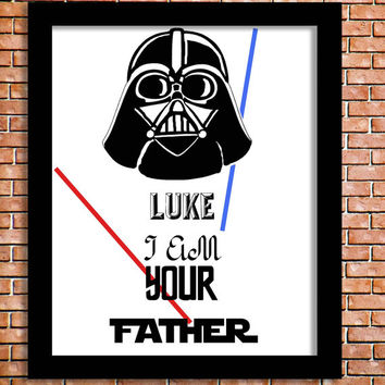 Luke I am your father INSTANT DOWNLOAD Printable Poster Darth Vader Empire Jedi Quote Print Star Wars Wall Art Decor Darth Vader Movie Print