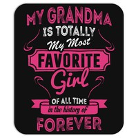 My Grandma Is Totally My Most Favorite Girl Mousepad