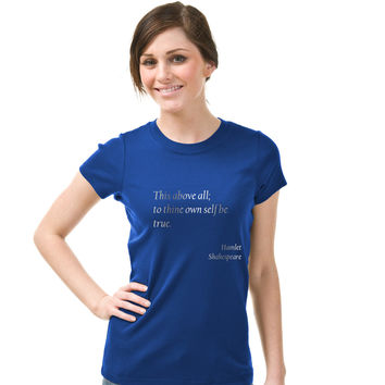 Womens To Thine Own Self Be True Shakespeare Quote Classic T-Shirt