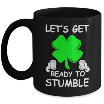 DCKIJ3 Let's Get Ready To Stumble Saint Patrick's Day Mug