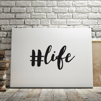 Hashtag # Life Fashion Poster Inspiring Typography Print Quotes Digital Download Gift Idea Typography Print 10x8 14x11 Or Any Other Size
