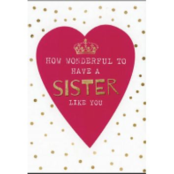 How Wonderful to Have a Sister Like You! (birthday card)