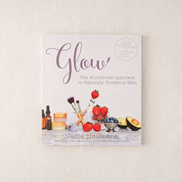 Glow: The Nutritional Approach to Naturally Gorgeous Skin by Nadia Neumann | Urban Outfitters