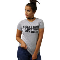 Messy Bun And Getting Stuff Done T Shirt - Save the People