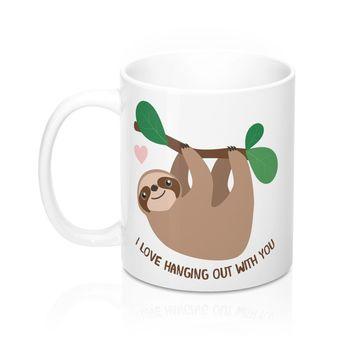 Sloth Mug- I Love Hanging Out With You 110z
