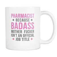 Pharmacist Mug - Badass Pharmacist
