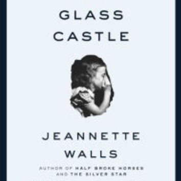 The Glass Castle by Jeannette Walls, Paperback | Barnes & Noble®