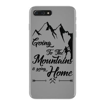 Going To The Mountains Is Going Home iPhone 7 Plus Case