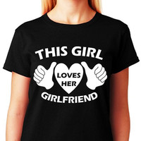 LESBIAN SHIRT This Girl Loves Her Girlfriend Pride LGBT Shirt Gay Shirt Lesbian Shirt Black Tee Women - All Gay Tees