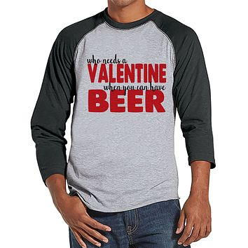Men's Valentine Shirt - Funny Valentine Shirt - Drinking Valentines Day - Anti Valentines Gift for Him - Beer Drinker - Grey Raglan