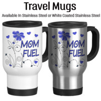 Mom Fuel 002, Coffee Makes Me A Super Mom, Go Juice, Coffee Is My Fuel, Coffee Gets Me Through The Day, Travel Mug, Coffee Cup, Typography