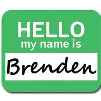 Brenden Hello My Name Is Mouse Pad