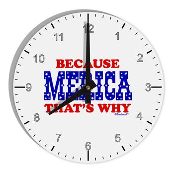 "Because Merica That's Why 8"" Round Wall Clock with Numbers"