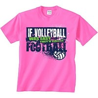 Image Sport Volleyball T-Shirt: If Volleyball Was Easy-Adult Small