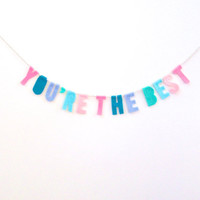 You're the Best felt banner, colorful nursery banner, party garland