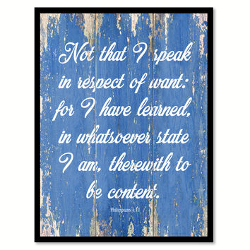 Not That I Speak In Respect Of Want Philippians 4:11 Quote Saying Gift Ideas Home Decor Wall Art