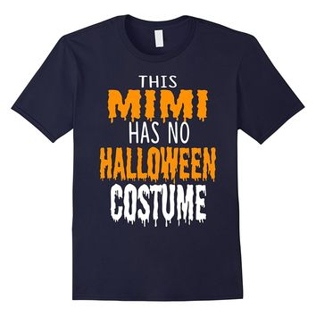 Nana Shirt This MIMI has no halloween costume Tshirt