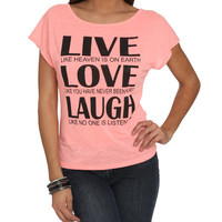 Live Love Laugh Tee | Shop Tops at Wet Seal