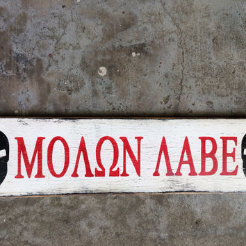 Reclaimed Rustic Solid Wood Sign, Molon Labe, spartan mask, Crackled Wood Signs, Humorous Signs, military, come and take it