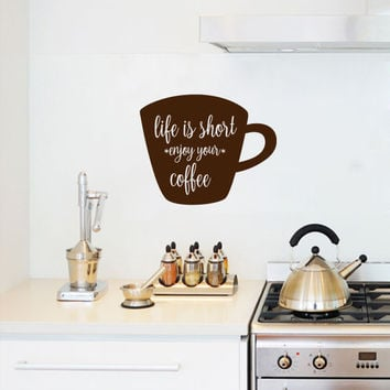 Life is Short Enjoy Your Coffee Vinyl Wall Words Decal Sticker Graphic