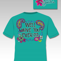 Sassy Frass Funny Well Have You Ever Paisley Bright Girlie T Shirt