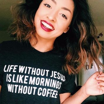 Life Without Jesus Is Like Mornings Without Coffee