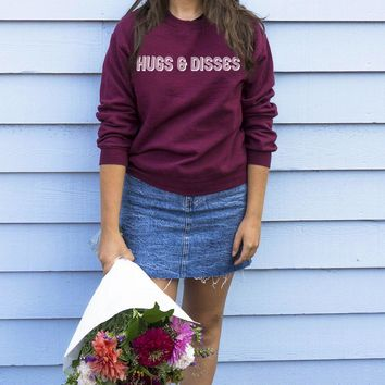 Hugs & Disses Sweatshirt