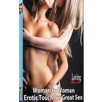 Woman To Woman Erotic Touch For Great Sex A Guide For Lesbian Lovers Dvd