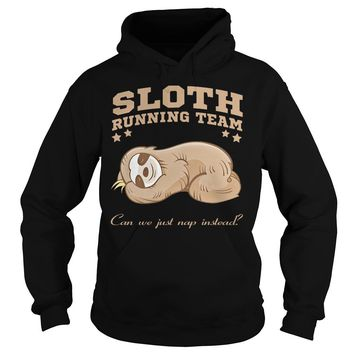 Sloth running team can we just nap instead shirt Hoodie