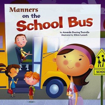 Manners on the School Bus Way to Be!