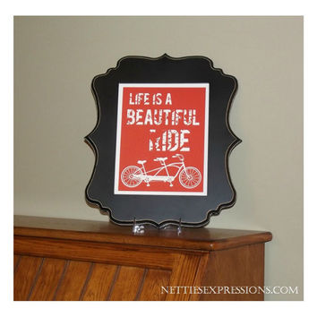 Life is a beautiful ride – 8×10 Art Print