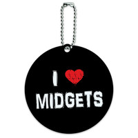 I Love Midgets Stylish Round ID Card Luggage Tag